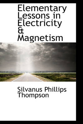 Elementary Lessons in Electricity & Magnetism