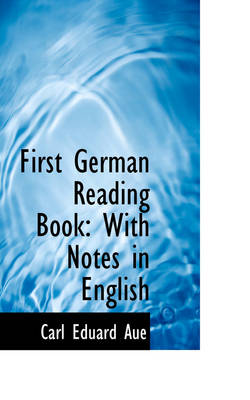 First German Reading Book: With Notes in English