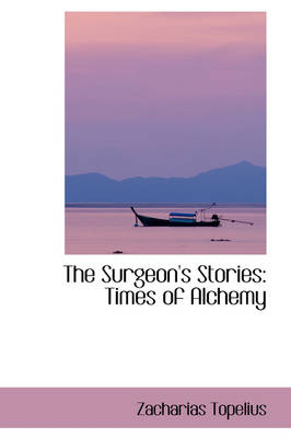 The Surgeon's Stories: Times of Alchemy