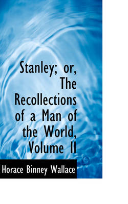 Stanley; Or, the Recollections of a Man of the World, Volume II
