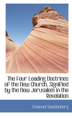 The Four Leading Doctrines of the New Church, Signified by the New Jerusalem in the Revelation