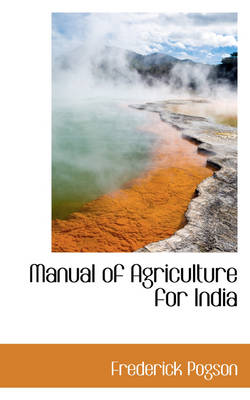 Manual of Agriculture for India