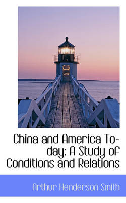 China and America Today: A Study of Conditions and Relations
