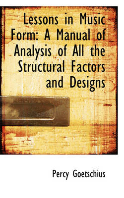 Lessons in Music Form: A Manual of Analysis of All the Structural Factors and Designs