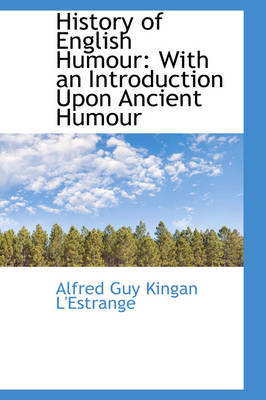 History of English Humour: With an Introduction Upon Ancient Humour