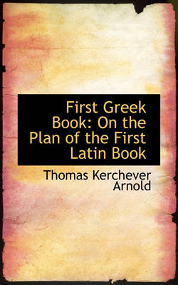 First Greek Book: On the Plan of the First Latin Book