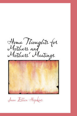 Home Thoughts for Mothers and Mothers' Meetings
