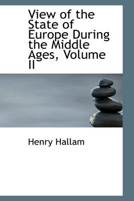 View of the State of Europe During the Middle Ages, Volume II