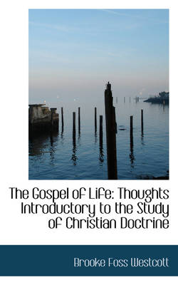 The Gospel of Life: Thoughts Introductory to the Study of Christian Doctrine