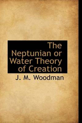 The Neptunian, or Water Theory of Creation