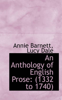 An Anthology of English Prose 1332 to 1740