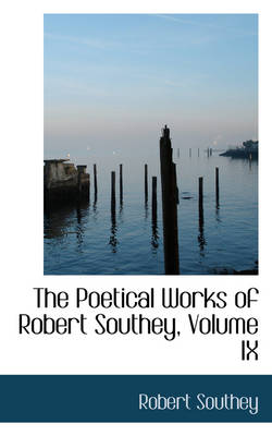 The Poetical Works of Robert Southey, Volume IX