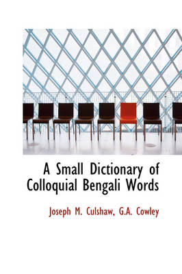 A Small Dictionary of Colloquial Bengali Words