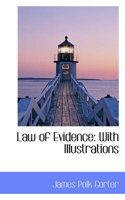 Law of Evidence: With Illustrations