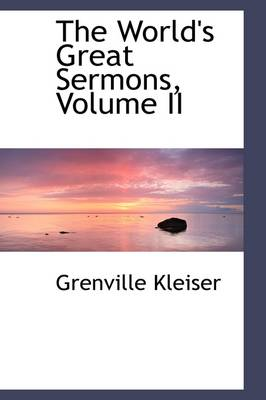The World's Great Sermons, Volume II
