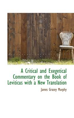 A Critical and Exegetical Commentary on the Book of Leviticus with a New Translation