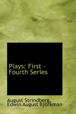 Plays: First -Fourth Series