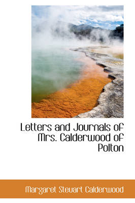 Letters and Journals of Mrs. Calderwood of Polton