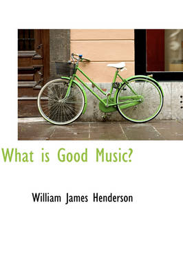 What Is Good Music