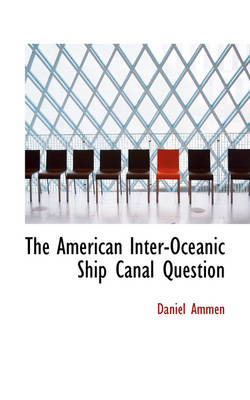 The American Inter-Oceanic Ship Canal Question