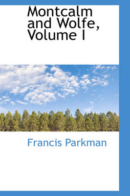 Montcalm and Wolfe, Volume I