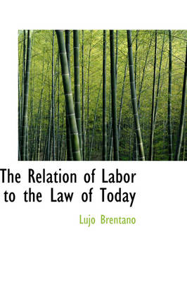 The Relation of Labor to the Law of Today