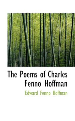 The Poems of Charles Fenno Hoffman