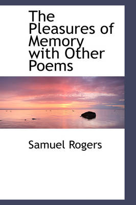 The Pleasures of Memory with Other Poems