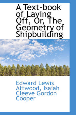 A Text-Book of Laying Off or the Geometry of Shipbuilding