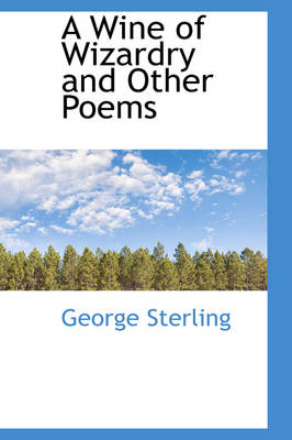 A Wine of Wizardry and Other Poems