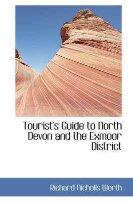 Tourist's Guide to North Devon and the Exmoor District