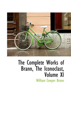 The Complete Works of Brann, the Iconoclast, Volume XI