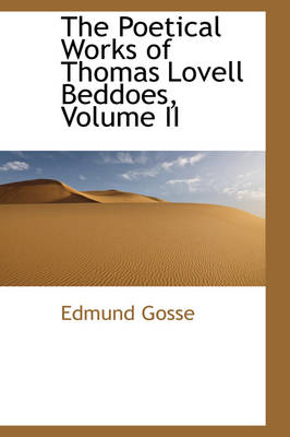 The Poetical Works of Thomas Lovell Beddoes, Volume II