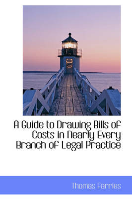 A Guide to Drawing Bills of Costs in Nearly Every Branch of Legal Practice