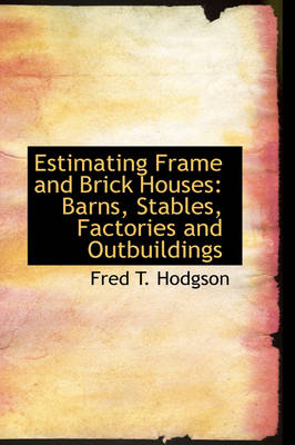 Estimating Frame and Brick Houses: Barns, Stables, Factories and Outbuildings