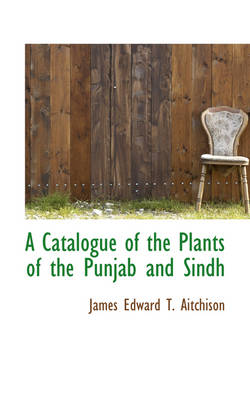 A Catalogue of the Plants of the Punjab and Sindh