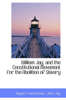 William Jay, and the Constitutional Movement for the Abolition of Slavery