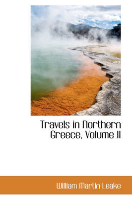 Travels in Northern Greece, Volume II