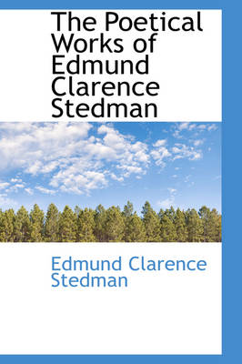 The Poetical Works of Edmund Clarence Stedman