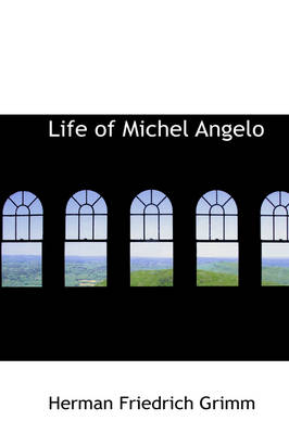 Life of Michel Angelo