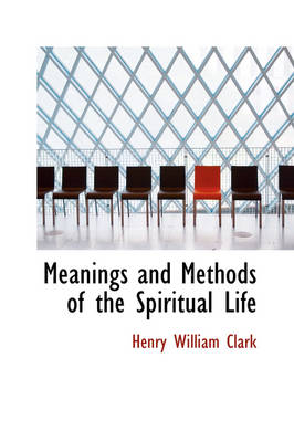 Meanings and Methods of the Spiritual Life