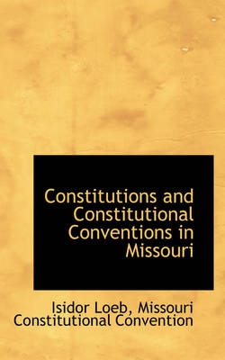 Constitutions and Constitutional Conventions in Missouri