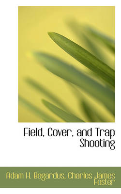 Field, Cover, and Trap Shooting