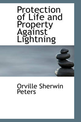 Protection of Life and Property Against Lightning