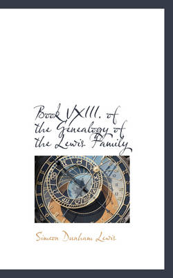 Book VXIII of the Genealogy of the Lewis Family