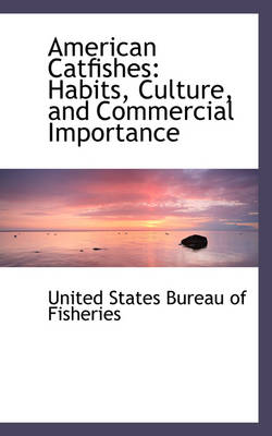 American Catfishes: Habits, Culture, and Commercial Importance