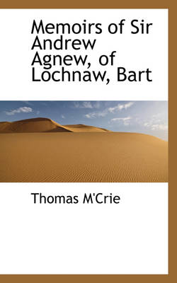 Memoirs of Sir Andrew Agnew, of Lochnaw, Bart
