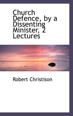 Church Defence, by a Dissenting Minister, 2 Lectures