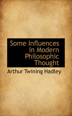 Some Influences in Modern Philosophic Thought