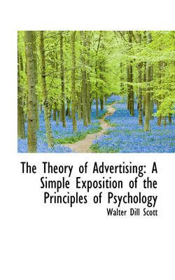 The Theory of Advertising: A Simple Exposition of the Principles of Psychology